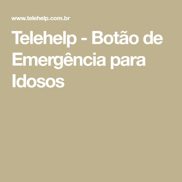 Telehelp - Botão de Emergência para Idosos