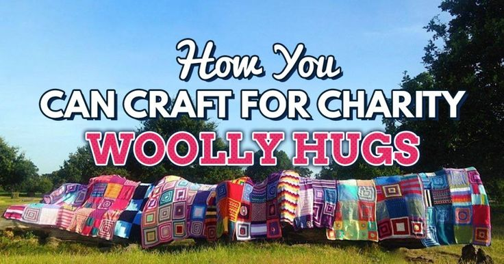 How You Can Craft For Charity Woolly Hugs