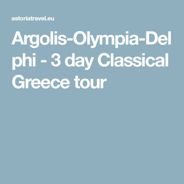Argolis-Olympia-Delphi - 3 day Classical Greece tour