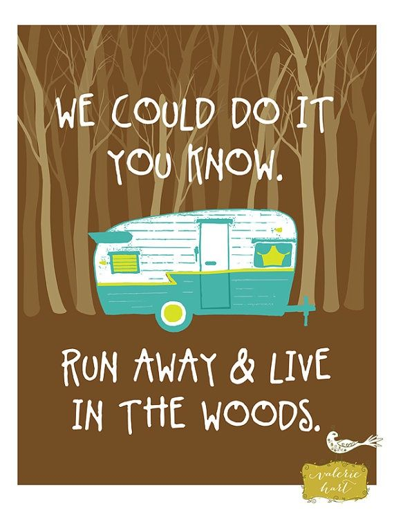 Run Away & Live In The Woods, Art Print 8 x 10, Vintage Camper, Teal and Yellow, Typography | ruggedthugruggedthug