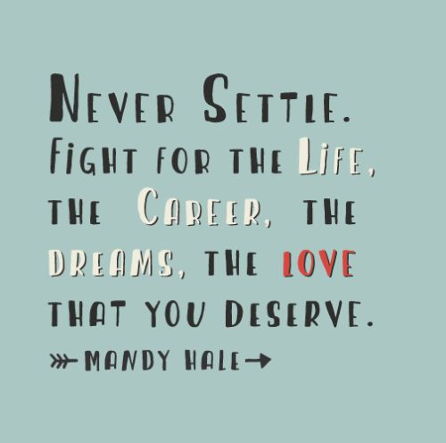 Amazing Never Settle Fight For The Life   Live Life Quotes, Love Life Quotes, Live  Life Happy