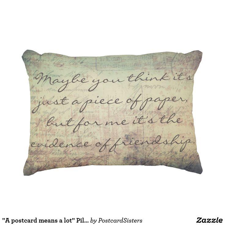 """""""A postcard means a lot"""" Pillow"""