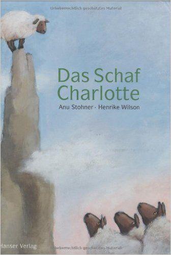 Das Schaf Charlotte: Amazon.de: Anu Stohner, Henrike Wilson: Bücher