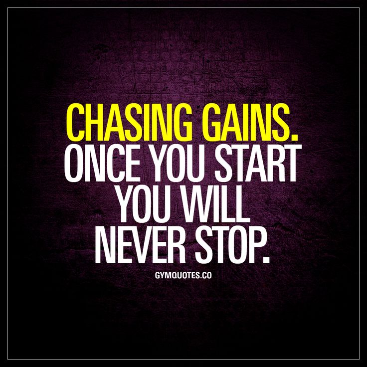 Chasing gains. Once you start you will never stop.   It's impossible to stop :)   #gains