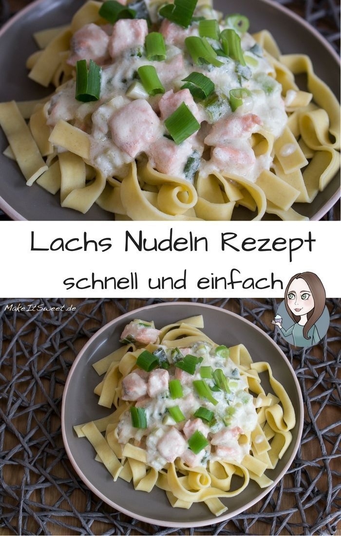 Schnelle Lachs Nudeln Rezept All About Food Rezeptideen