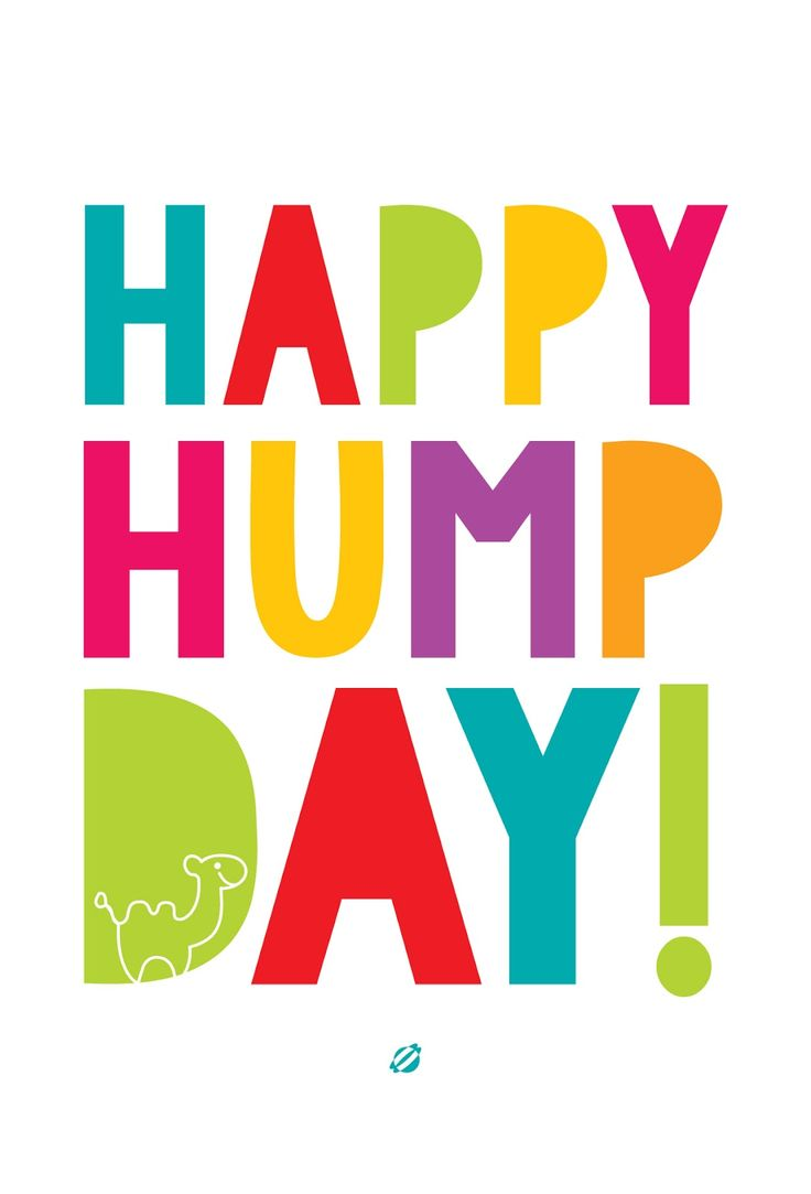 WOOHOOT Happy Hump Day! Share the Happy, Share the love! <3 <3 <3  #LostBumblebee ©2014 Happy Hump Day! #FreePrintable -personal use only