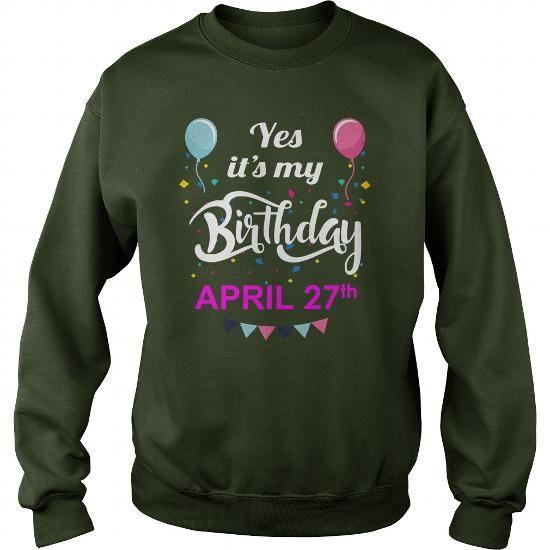 April 27 Shirt April 27 TShirt April 27 born April 27 Tshirts April 27 born on April 27 Shirts April 27 Hoodie Sunfrog Guys ladies tees Hoodie Sweat Vneck Shirt for Men and women