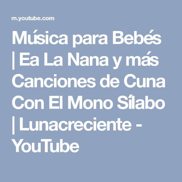 Música para Bebés | Ea La Nana y más Canciones de Cuna Con El Mono Sílabo | Lunacreciente - YouTube