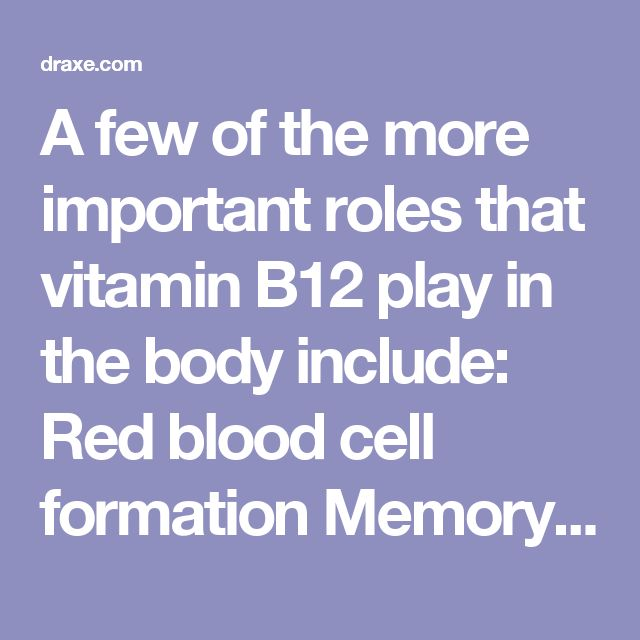 A few of the more important roles that vitamin B12 play in the body include:  Red blood cell formation Memory recall Cellular energy Nutrient absorption Adrenal gland support Nerve and brain regeneration DNA synthesis Female and male reproductive health