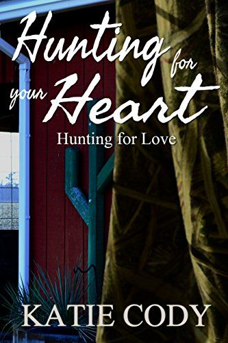 Hunting for your Heart: Hunting for Love by Katie Cody https://www.amazon.com/dp/B07858JMJV/ref=cm_sw_r_pi_dp_U_x_VkYnAbVBK92Y7