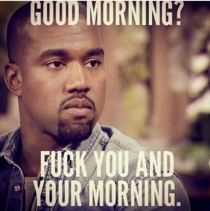 101 Good Morning Memes For Wishing A Beautiful Day For Him Her Morning Quotes Funny Funny Good Morning Memes Work Quotes Funny