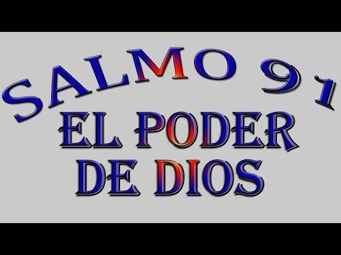 SALMO 91 ORACIÓN PODEROSA – MORANDO BAJO LA SOMBRA DEL OMNIPOTENTE. EL PODER DE DIOS. - YouTube