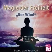 "Power Meditation - Magie der Freiheit No . 5 - ""Der Wind"" - Hörprobe by Erfolge.CLUB on SoundCloud"