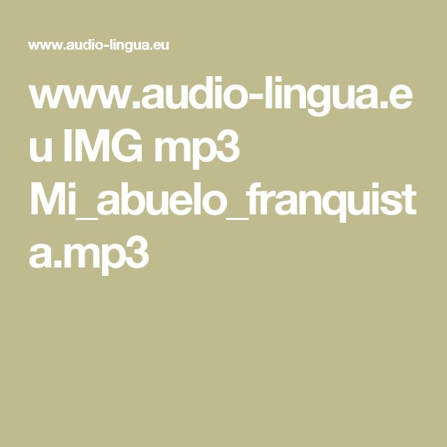 www.audio-lingua.eu IMG mp3 Mi_abuelo_franquista.mp3