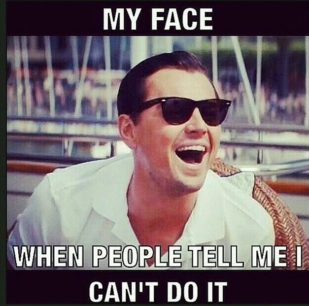 My face when people tell me I can't do it. Leonardo DiCaprio meme. The Wolf of Wallstreet.