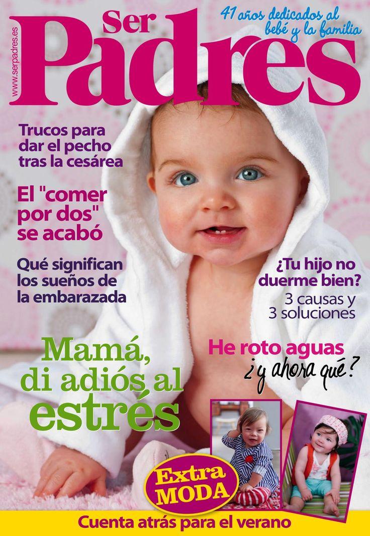 Revista #SERPADRES 497. #Mamá, di adiós al #estrés. Qué significan los #sueños de las #embarazadas.