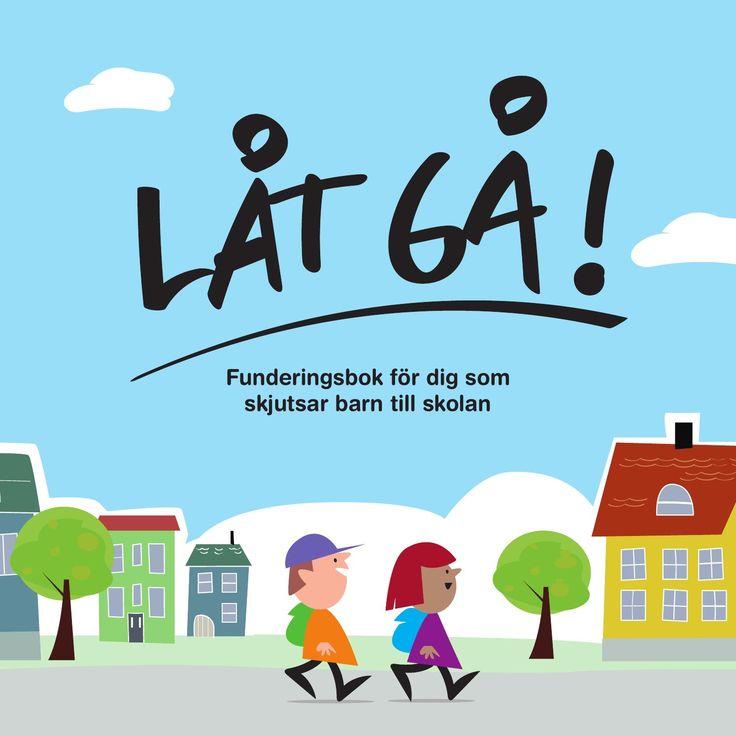 Låt Gå! Funderingsbok för dig som skjutsar barn till skolan