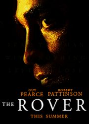 'The Rover' Key Art – New The Rover Posters + New Pictures of Robert Pattinson as Rey | Thinking of Rob
