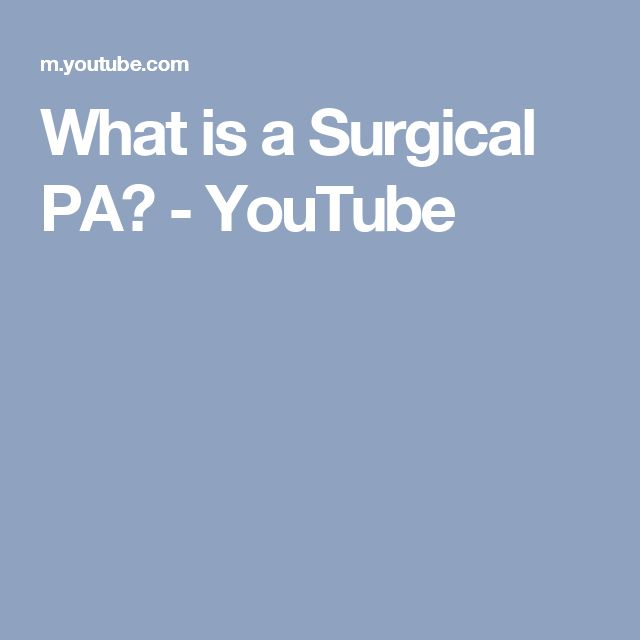 What is a Surgical PA? - YouTube