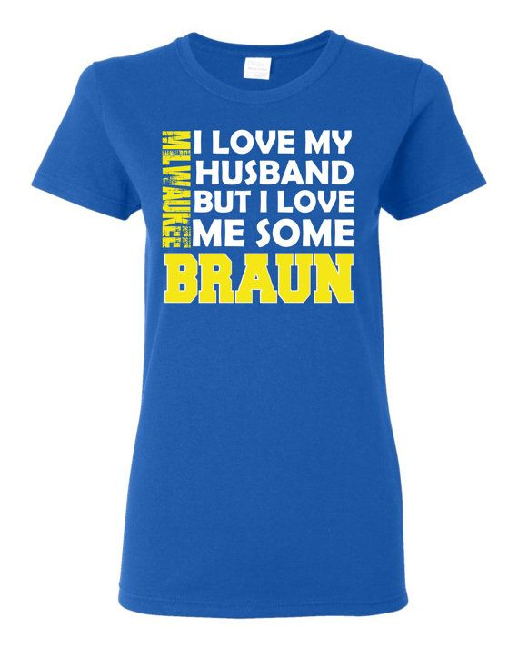 I Love My Husband But I Love Me Some Braun custom t shirt.  White and gold screen printed design on a royal blue t shirt Free Shipping