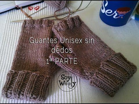 Guantes Unisex sin dedos tejidos con dos agujas 1ª PARTE - YouTube