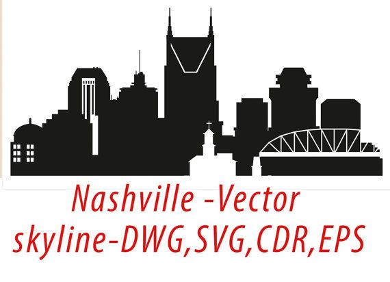 Nashville SVG, Nashville Clipart City Silhouette, Nashville Skyline Vector, Instant Download, eps, ai, cdr, dwg, dxf, jpg - DigitalToolShop
