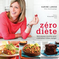 Livre de recettes Zéro Diète! 120 délicieuses recettes, 400 calories chacune, pour atteindre un poids santé sans se priver!