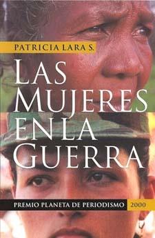 Una vision del conflicto armado colombiano desde las mujeres. Autora: Patricia Lara.