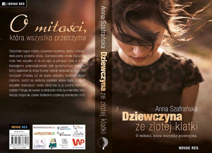 """Jest nam miło poinformować, że objęliśmy patronatem książkę z gatunku New Adult - """"Dziewczyna ze złotej klatki"""" Anny Szafrańskiej. Trzymająca w napięciu opowieść o miłości, poświęceniu ale też niespełnionych marzeniach.  http://moznaprzeczytac.pl/dziewczyna-ze-zlotej-klatki-patronat-moznaprzeczytac-pl/"""