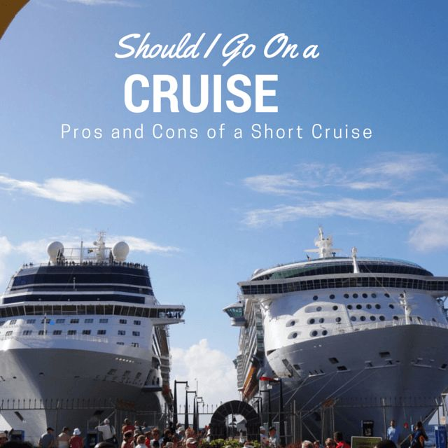 "We answer the question ""Should I go on a cruise?"", by looking at the pros (and cons) of short cruises . A great way to try out cruising as a vacation!"
