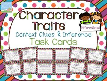 Using Context Clues to Infer Character Traits Task Cards! A set of 32 character traits task cards that require students to use context clues and inference to fill in the appropriate character trait.$