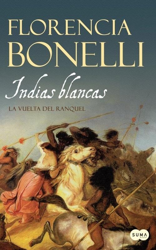 Indias Blancas ll - La vuelta de los ranqueles
