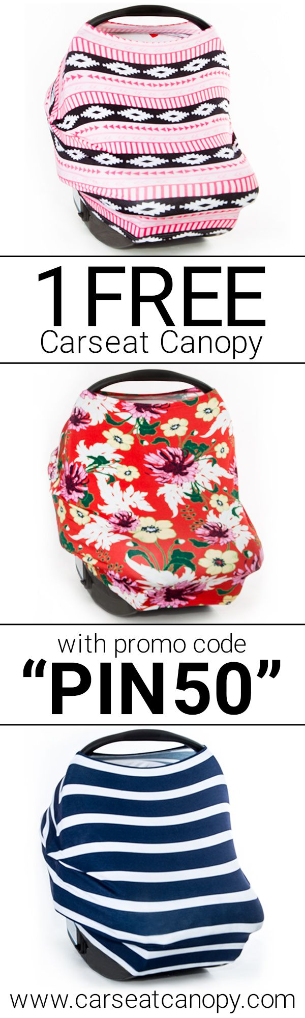 "PINNERS SPECIAL! Enjoy 1 FREE Carseat Canopy or $50 OFF site-wide with promo code ""PIN50"" at www.carseatcanopy.com! Just pay shipping!"