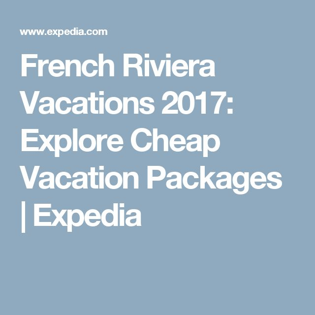 French Riviera Vacations 2017: Explore Cheap Vacation Packages | Expedia