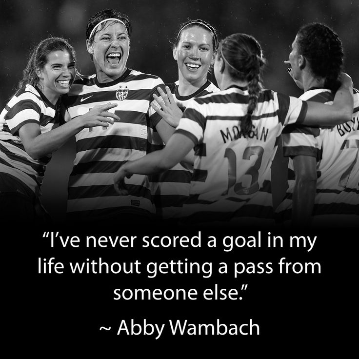 Want to follow in Abby Wambach's footsteps and become the best player in the world? You won't do it alone. #teamwork #uswnt #soccer