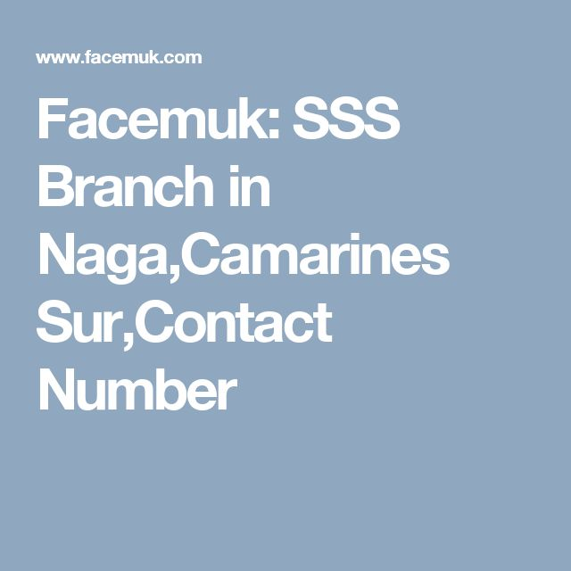 Facemuk: SSS Branch in Naga,Camarines Sur,Contact Number