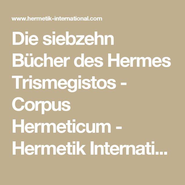 Die siebzehn Bücher des Hermes Trismegistos - Corpus Hermeticum - Hermetik International
