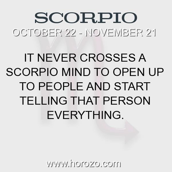 Fact about Scorpio: It never crosses a Scorpio mind to open up to people and start telling that person everything. #scorpio, #scorpiofact, #zodiac. More info here: www.horozo.com