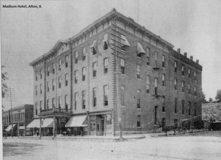Madison Hotel Alton Illinois History Pinterest