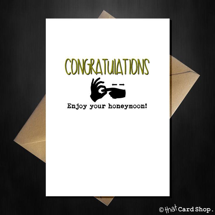 Rude Wedding / Engagement Card - Congratulations, enjoy the honeymoon!