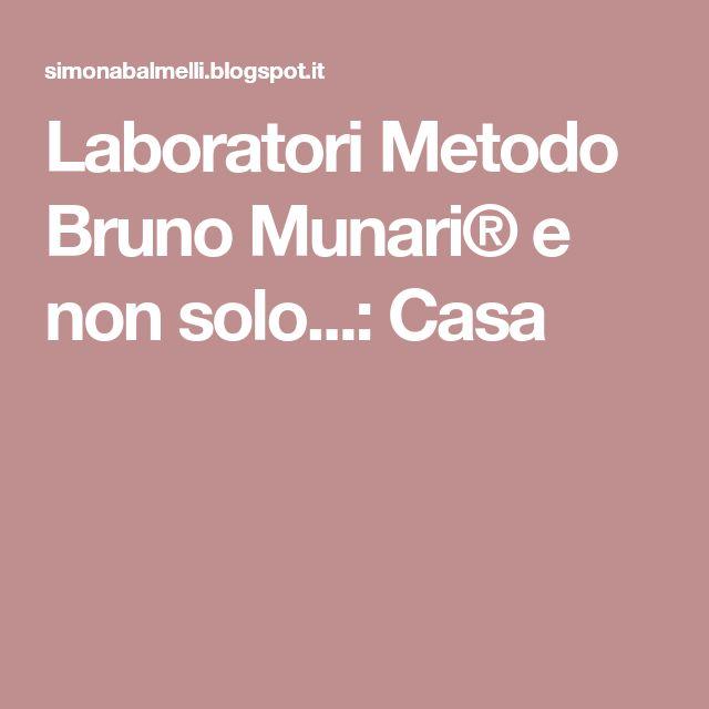 Laboratori Metodo Bruno Munari® e non solo...: Casa