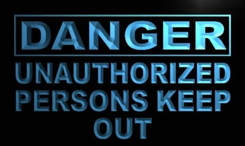 Danger Unauthorized Persons keep out Neon Sign