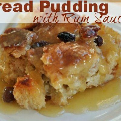 Bread Pudding with Rum Sauce Recipe — RobynsOnlineWorld.com