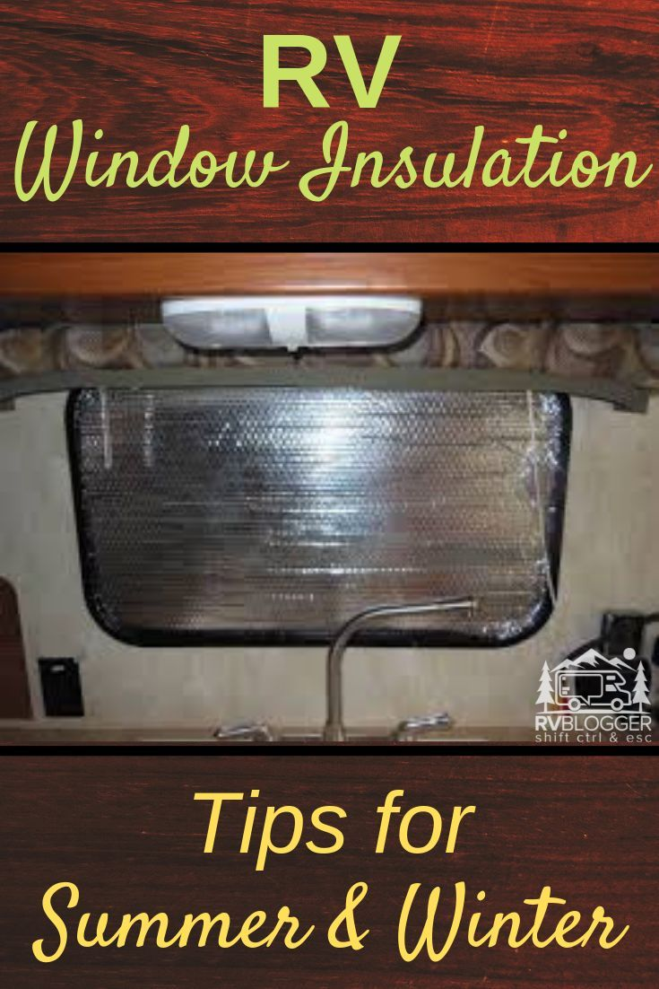 Rv Window Insulation Tips For Summer And Winter Window
