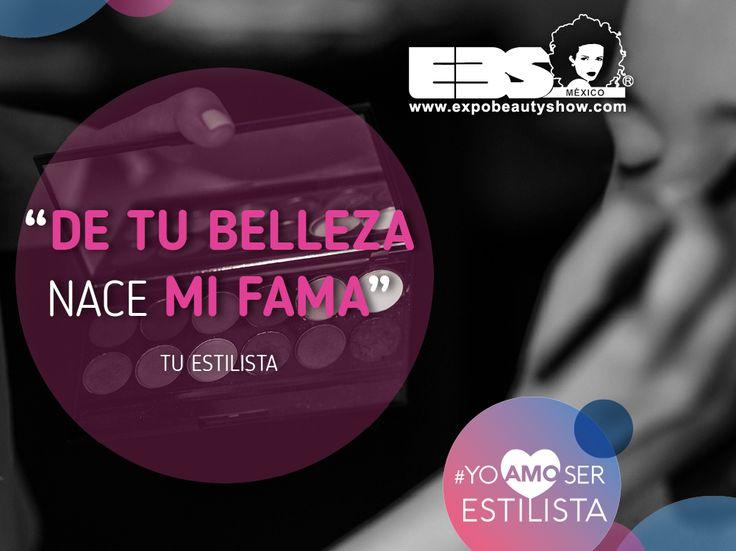 De tu belleza nace mi fama #YoAmoSerEstilista #ExpoBeautyShow