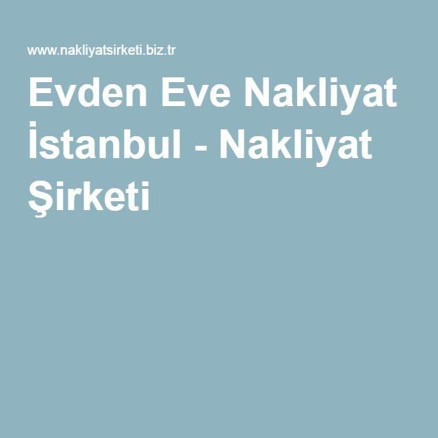 Evden Eve Nakliyat İstanbul - Nakliyat Şirketi