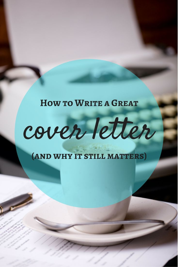 how to write an eye catching cover letter and why it matters great cover letters - How To Write Great Cover Letters