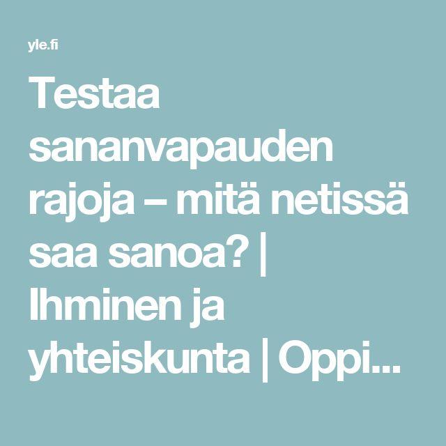 Testaa sananvapauden rajoja – mitä netissä saa sanoa? | Ihminen ja yhteiskunta | Oppiminen | yle.fi
