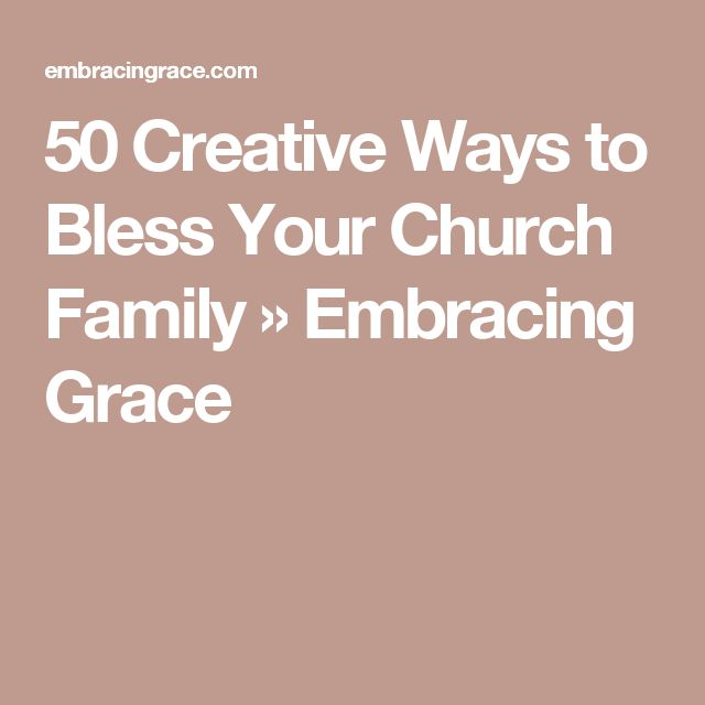 50 Creative Ways to Bless Your Church Family » Embracing Grace