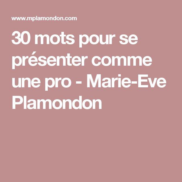 30 mots pour se présenter comme une pro - Marie-Eve Plamondon
